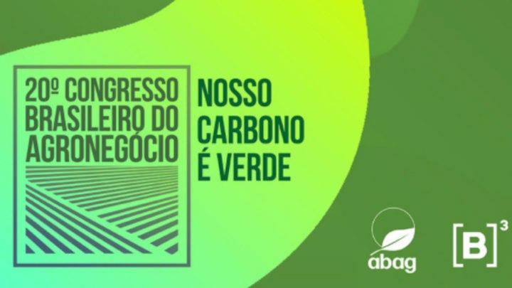 Congresso Brasileiro do Agronegócio 2021 analisa o potencial do mercado de carbono verde no país